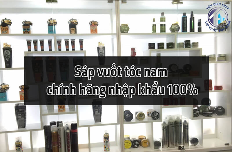 Mua sáp vuốt tóc nam chính hãng nhập khẩu 100%